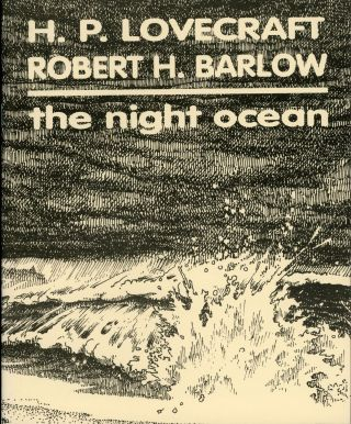 THE NIGHT OCEAN. Lovecraft, Robert H. Barlow