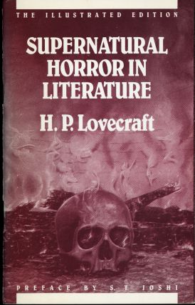 SUPERNATURAL HORROR IN LITERATURE ... Preface by S. T. Joshi. Art by Dives Hands. The Illustrated...