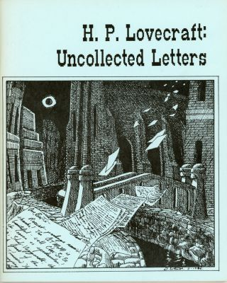 UNCOLLECTED LETTERS. Lovecraft.