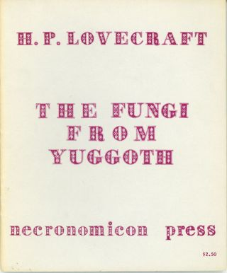 FUNGI FROM YUGGOTH. Lovecraft