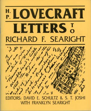 H. P. LOVECRAFT: LETTERS TO RICHARD F. SEARIGHT. Edited by David E. Schultz and S. T. Joshi with...