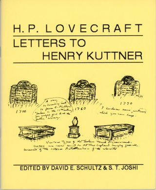 H. P. LOVECRAFT: LETTERS TO HENRY KUTTNER. Edited by David E. Schultz and S. T. Joshi. Lovecraft