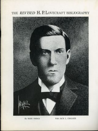 THE REVISED H. P. LOVECRAFT BIBLIOGRAPHY. Howard Phillips Lovecraft, Mark Owings, Jack L. Chalker