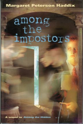 AMONG THE IMPOSTORS. Margaret Peterson Haddix