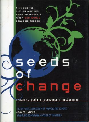 SEEDS OF CHANGE. John Joseph Adams