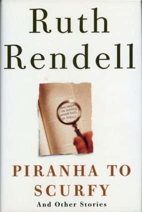 PIRANHA TO SCURFY AND OTHER STORIES. Ruth Rendell
