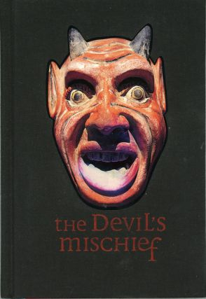 THE DEVIL'S MISCHIEF: IN WHICH HIS OWN STORY IS TOLD IN WORDS AND PICTURES. Edward Bruce Marquand.