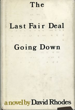 THE LAST FAIR DEAL GOING DOWN. David Rhodes