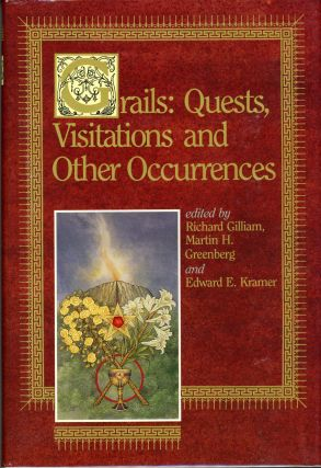 GRAILS: QUESTS, VISITATIONS, AND OTHER OCCURRENCES. Richard Gilliam, Martin H. Greenberg, Edward...