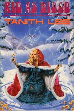 RED AS BLOOD (OR TALES FROM THE SISTERS GRIMMER). Tanith Lee