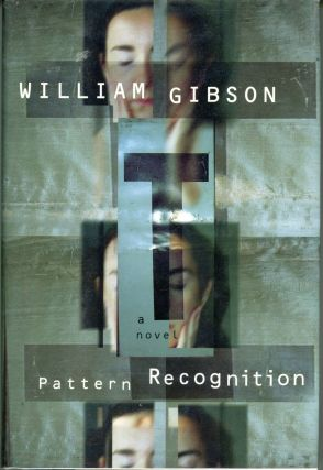 PATTERN RECOGNITION. William Gibson