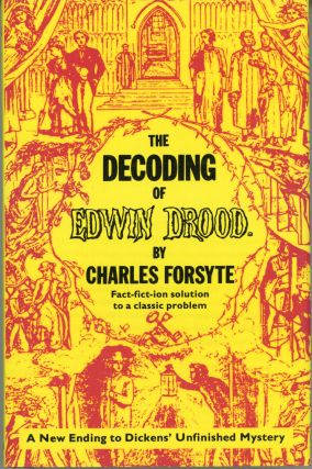 THE DECODING OF EDWIN DROOD. Charles Dickens, Charles Forsyte