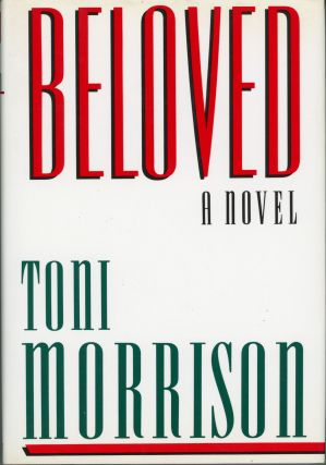 BELOVED: A NOVEL. Toni Morrison