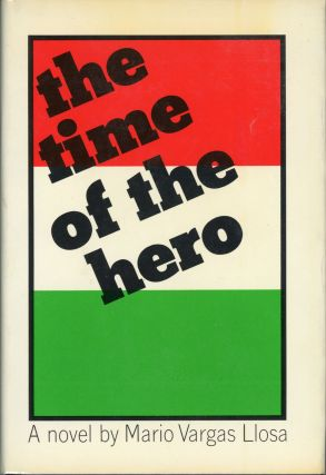 THE TIME OF THE HERO ... Translated by Lysander Kemp. Mario Vargas Llosa