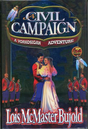 A CIVIL CAMPAIGN: A COMEDY OF BIOLOGY AND MANNERS. Lois McMaster Bujold