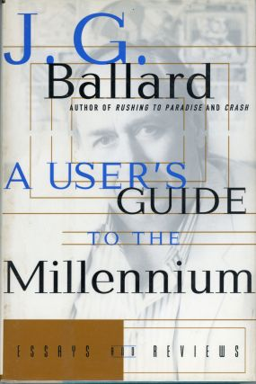 A USER'S GUIDE TO THE MILLENNIUM: ESSAYS AND REVIEWS. Ballard