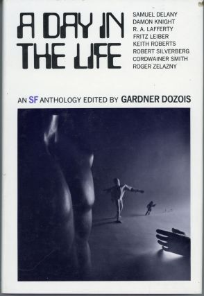 A DAY IN THE LIFE: A SCIENCE FICTION ANTHOLOGY. Gardner Dozois.