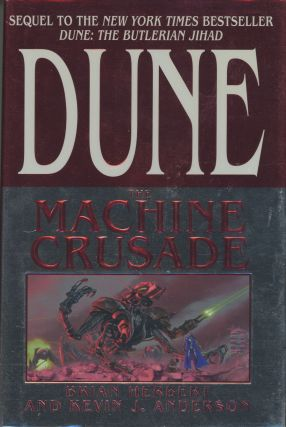 DUNE: THE MACHINE CRUSADE. Brian Herbert, Kevin J. Anderson