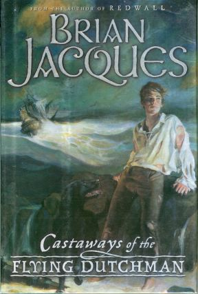 CASTAWAYS OF THE FLYING DUTCHMAN. Brian Jacques.