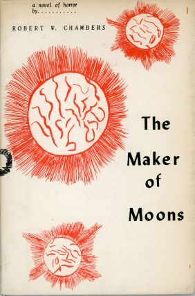 THE MAKER OF MOONS. Robert Chambers