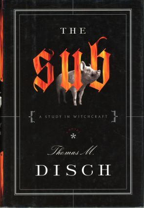 THE SUB: A STUDY IN WITCHCRAFT. Thomas M. Disch