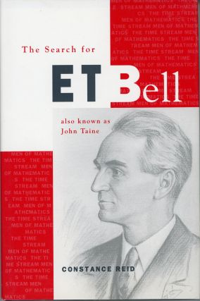 THE SEARCH FOR E. T. BELL, ALSO KNOWN AS JOHN TAINE. John Taine, Eric Temple Bell