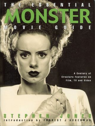 THE ESSENTIAL MONSTER MOVIE GUIDE: A CENTURY OF CREATURE FEATURES ON FILM, TV AND VIDEO. Stephen Jones.