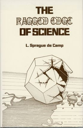 THE RAGGED EDGE OF SCIENCE. L. Sprague De Camp