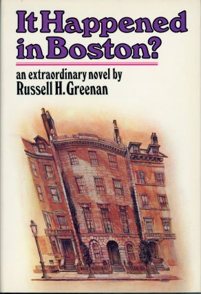 IT HAPPENED IN BOSTON? Russell H. Greenan
