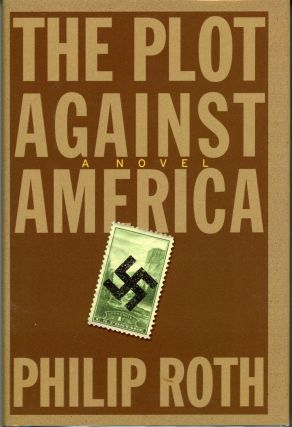 THE PLOT AGAINST AMERICA. Philip Roth