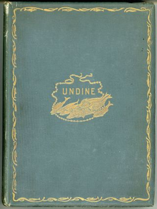 UNDINE: A TALE ... Translated from the German with a Critical Introduction by Edmund Gosse and...
