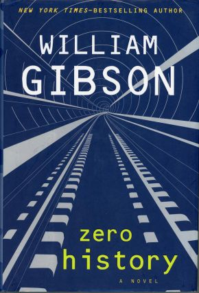 ZERO HISTORY. William Gibson