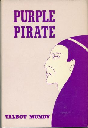 PURPLE PIRATE. Talbot Mundy, William Lancaster Gribbon