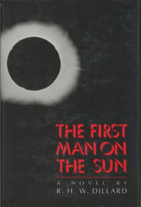 THE FIRST MAN ON THE SUN: A NOVEL. Dillard