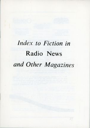 INDEX TO FICTION IN RADIO NEWS AND OTHER MAGAZINES ... [caption title]. Cockcroft, G. L.