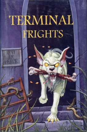 TERMINAL FRIGHTS VOLUME ONE. Ken Abner
