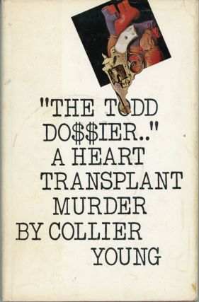 "THE TODD DOSSIER, [by] Collier Young [pseudonym]. Robert Bloch, ""Collier Young."""