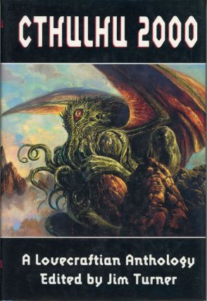 CTHULHU 2000: A LOVECRAFTIAN ANTHOLOGY. James Turner.