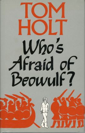 WHO'S AFRAID OF BEOWULF? Tom Holt
