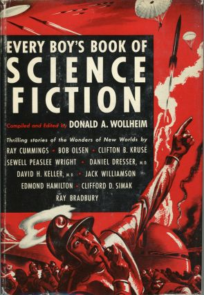 EVERY BOY'S BOOK OF SCIENCE-FICTION. Donald A. Wollheim.