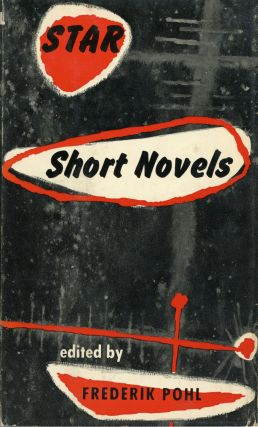 STAR SHORT NOVELS. Frederik Pohl