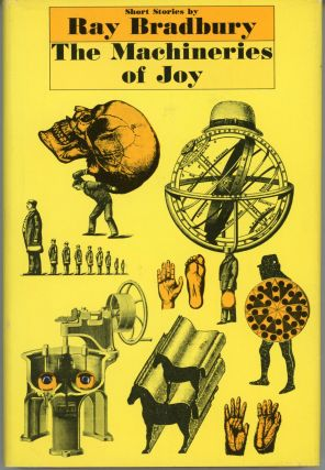 THE MACHINERIES OF JOY: SHORT STORIES. Ray Bradbury