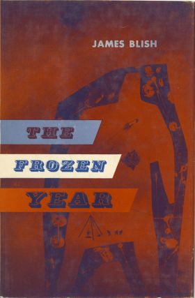 THE FROZEN YEAR. James Blish