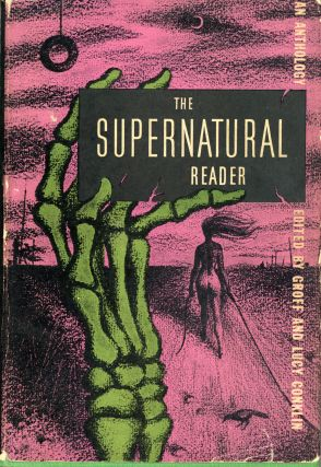 THE SUPERNATURAL READER. Groff Conklin, Lucy Conklin