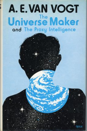THE UNIVERSE MAKER AND THE PROXY INTELLIGENCE. Van Vogt