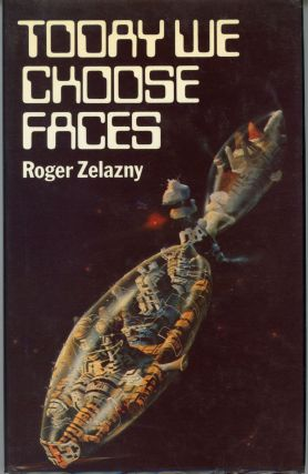 TODAY WE CHOOSE FACES. Roger Zelazny