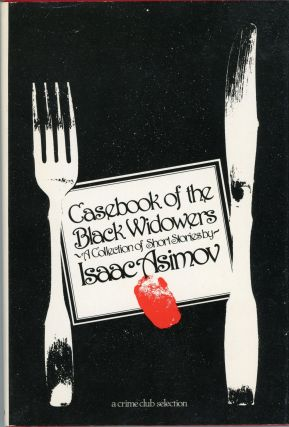 CASEBOOK OF THE BLACK WIDOWERS. Isaac Asimov