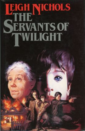 "THE SERVANTS OF TWILIGHT [by] Leigh Nichols [pseudonym]. Dean Koontz, ""Leigh Nichols."""
