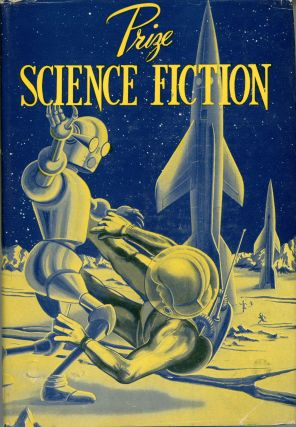 PRIZE SCIENCE FICTION ... THE JULES VERNE AWARD STORIES. Donald A. Wollheim