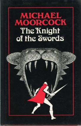 THE KNIGHT OF THE SWORDS. Michael Moorcock